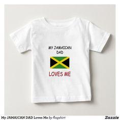My JAMAICAN DAD Loves Me Tee Shirt