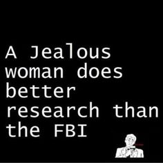 Jealous Women Fbi Quote Silly Funny You Like A Crazy Girl