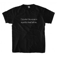 I do what the voices T-shirt  Funny T-shirt from Bob's T-shirt Company