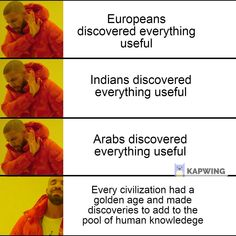 Unbiased history, YES, | Drakeposting | Know Your Meme Tattoo Fails, Yandere Simulator, Know Your Meme, Yes, Civilization, I Laughed, History, Funny, Historia