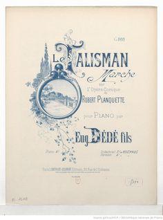 Le talisman : marche pour piano / [réduction] par Eug. Dédé fils ; sur l'opéra-comique de Robert Planquette ; [ill. par] H. Viollet