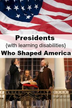 The Transplanted Southerner: Presidents {with learning disabilities} Who Shaped America