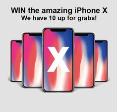 WIN the amazing iPhone X  We have 10 up for grabs! #iPhoneX