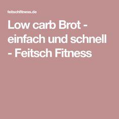 Low carb Brot - einfach und schnell - Feitsch Fitness