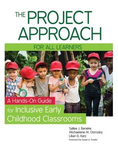 The project approach for all learners: A hands-on guide for inclusive early childhood classrooms. by Sallee Beneke, Michaelene M. Ostrosky & Lilian G. Early Childhood Education Programs, Family Child Care, Inclusion Classroom, Training Materials, Teaching Methods, Hands On Learning, Project Based Learning, Special Education, Teaching Kids
