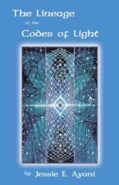 The Lineage of the Codes of LIght by [Ayani, Jessie E.]