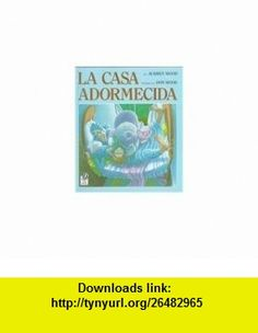 The Napping House /Casa Adormecida (Spanish Edition) (9780780751668) Audrey Wood, Don Wood, F. Isabel Campoy , ISBN-10: 0780751663  , ISBN-13: 978-0780751668 ,  , tutorials , pdf , ebook , torrent , downloads , rapidshare , filesonic , hotfile , megaupload , fileserve