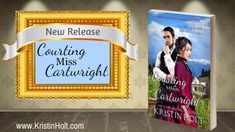 New Release: Courting Miss Cartwright (stand-alone) | KristinHolt.com