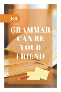 Grammar, ESL, Improving your grammar.