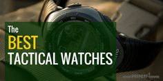 In the market for a tactical watch? Let us help! We've broken down what a military watch is, what features to look for, and the top watches available today! #survival #bugoutbag