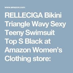 RELLECIGA Bikini Triangle Wavy Sexy Teeny Swimsuit Top S Black at Amazon Women's Clothing store: