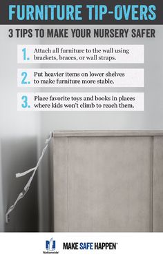 Prevent dangerous furniture tip-overs in three easy steps. Visit makesafehappen.com for more nursery safety tips.