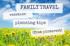 A collection of great favorite family travel vacation planning tips we have found on Pinterest.