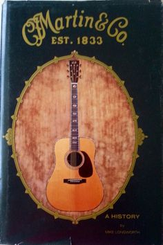 Martin & Co.: A History by Mike Longworth Guitar Books, To Collect, Vintage Guitars, Music Instruments, History, My Love, My Boo, Musical Instruments, Historia