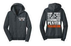 Lacrosse Mom Zip Up Hoodie Meet Their Favorite Player, I'm Raising Mine Ladies Hooded Sweatshirt  Fan LAX Mother Parent Shirt Gift DM490