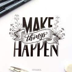 "279 Likes, 12 Comments - Ora Orawan (@oraarts) on Instagram: ""Make things HAPPEN!!! ✨ . . 39/365 of my project! #orahandlettering #365daysoflettering . .…"""