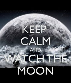 'KEEP CALM AND WATCH THE MOON' Poster