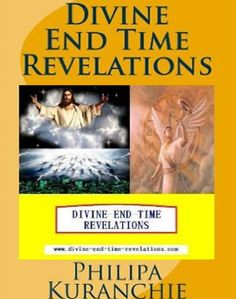 Divine End Time Revelation by Philipa Kuranchie Download PDF here Following what the LORD has been giving me as Revelations and Messages, I want to relate a series of what the Lord showed me at special times in life as this. I know that it may seem to some people that YAWEH, GOD, is using a child …