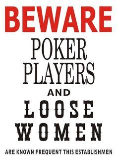 Beware P*ker Players and Loose Women  tin sign
