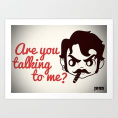 Are you talking to me? Art Print by Juan Castaño - $16.64