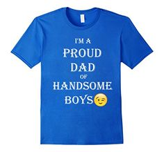 1d966ed23 Amazon.com: Men's Proud Dad Of Handsome Boys 3XL Black: Clothing. Cute  ShirtsCrazy ShirtsCool TeesGifts For FatherMother Day GiftsFathersZombie T  ...