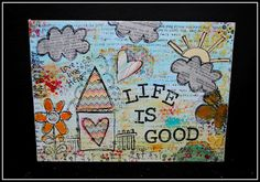 Mixed media canvas - Life is Good