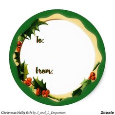 "Christmas Holly Gift Labeling Stickers will make your presents look amazing!  Click the link below, ""View Site"" or the item photo for more details. http://www.zazzle.com/christmas_holly_gift_classic_round_sticker-217133333489409060?CMPN=shareicon&lang=en&social=true&rf=238745538508975278"