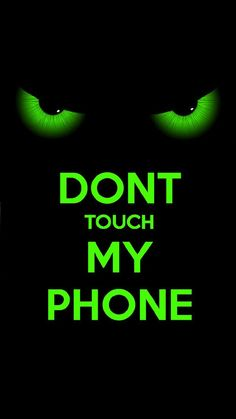 Download Dont Touch My Phone Wallpaper By Erik9009 19 Free On Zedge Now Browse Millions Of Popular Dont Wallpapers And Ringtones On Zedge And