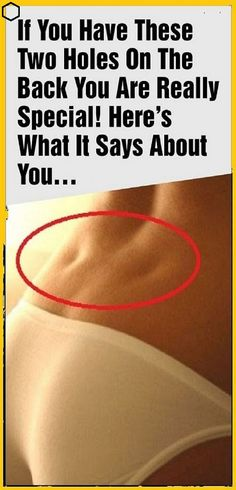 If You Have These Two Holes On The Back You Are Really Special! Here's What It Says About You…