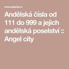 Andělská čísla od 111 do 999 a jejich andělská poselství :: Angel city