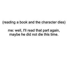 Oh Tris, Oh Dobby, Oh Hedwig, Oh Prim, Oh Tris' parents, Oh Sirius, Oh Augustus, Oh Remus, Oh Tonks,  Oh Fred and many many more