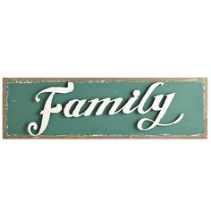 40 x 12   $35     Family matters. Remind yours how important it is to you with our vintage-inspired wall decor. Crafted from wrought iron and wood in an antiqued teal finish, it's a warm touch for an entryway, family room or study.