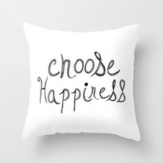 decorative pillow cover-home decor-  black and white- typography- inspiring quote- happiness- hand lettered text on Etsy, $30.00 *It's your choice!