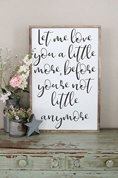 Let Me Love You A Little More Farmhouse Wood Sign CraftyM...