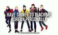 Have SHINee to teach me Korean personally