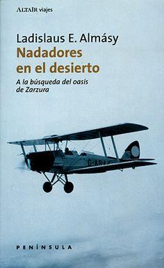 """Nadadores en el desierto. ALMÁSY, Ladislaus E. """"A principis dels anys trenta, Ladislaus E. Almásy, pioner i aventurer aristòcrata d'origen austrohongarès, va realitzar en automòbil y avioneta un seguit d'arriscades expedicions als indrets més recòndits del Sàhara oriental. Aquest llibre conté la crònica en primera persona d'aquelles vivències."""" #enseltraieudelesmans?"""