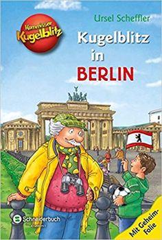 Kommissar Kugelblitz - Kugelblitz in Berlin: Amazon.de: Ursel Scheffler, Max Walther: Bücher