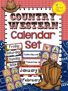 Calendar Set~Country Western   The following is included in this package: *Days of the Week Cards *Months of the Year Cards *Today is, Tomorrow will be, Yesterday Was and The Month Is cards *Calendar number cards 1-36 *Editable number cards *Editable calendar cards *Birthday posters