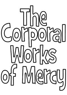CCM Gamma Yr Week 8 Religion Look to Him and be Radiant: Corporal Works of Mercy Teaching Tools Catholic Schools Week, Catholic Religious Education, Catholic Religion, Catholic Kids, Catholic Homeschooling, Catholic Crafts, Catholic Prayers, Religion Activities, Teaching Religion