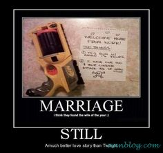STILL – A Much Better Love Story than Twilight – Funny Marriage Demotivational Poster