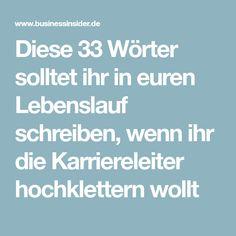 Diese 33 Wörter solltet ihr in euren Lebenslauf schreiben, wenn ihr die Karriereleiter hochklettern wollt Business Tips, Online Business, Two Word Phrases, Money Safe, Neuer Job, Blog Online, Learn German, Working Moms, Blog Tips