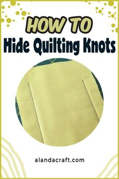 Learn how to tie off the threads and hide your quilting knots when you are quilting. Hiding the quilting knots gives your quilts a nice neat finish. Quilting For Beginners, Quilting Tips, Quilting Tutorials, Hand Quilting, Machine Quilting, Quilting Designs, Quilting Patterns, Sewing Patterns, Sewing Basics