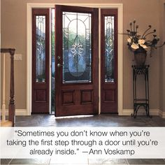 Sometimes you don't know when you're taking the first step through a door until you're already —Ann Voskamp #ThermaTruth