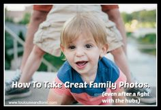 how to take great family photos even though these events seem riddled with strife. This shows you can even overcome a huge fight with your husband and come out with great family pictures.