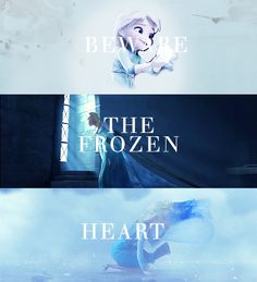 Beware the frozen heart...