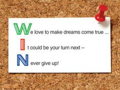 Winners never quit !.... And your no loser so ...Enter ...Your just a few clicks and taps away ! (Smiles)