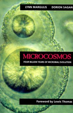 """Readable and fascinating, Microcosmos will help you understand what it really means when scientists say that all life evolved from bacterial slime."""