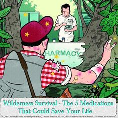 Rx in the Wilderness: The 5 Medications You Need to Stay Alive Article by Keith McCafferty When we talk about survival, it's the marquee dangers that Homestead Survival, Wilderness Survival, Camping Survival, Survival Prepping, Survival Gear, Survival Skills, Zombies Survival, Emergency Preparation, Survival Equipment