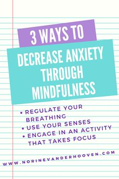3 Ways To Decrease Anxiety Though Mindfulness