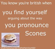 """Being British - Actually, if anyone knows the answer to this, please tell me. rhyme with """"own"""" and rhyme with """"on"""") in British contexts. Is this a regional dialect/accent thing, or is there an actual proper way to do it? British Things, British People, Growing Up British, British Memes, Make Em Laugh, I Will Fight, About Uk, Scones, Funny Pictures"""